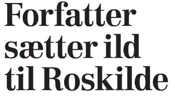 Forfatter satter ild til Roskilde